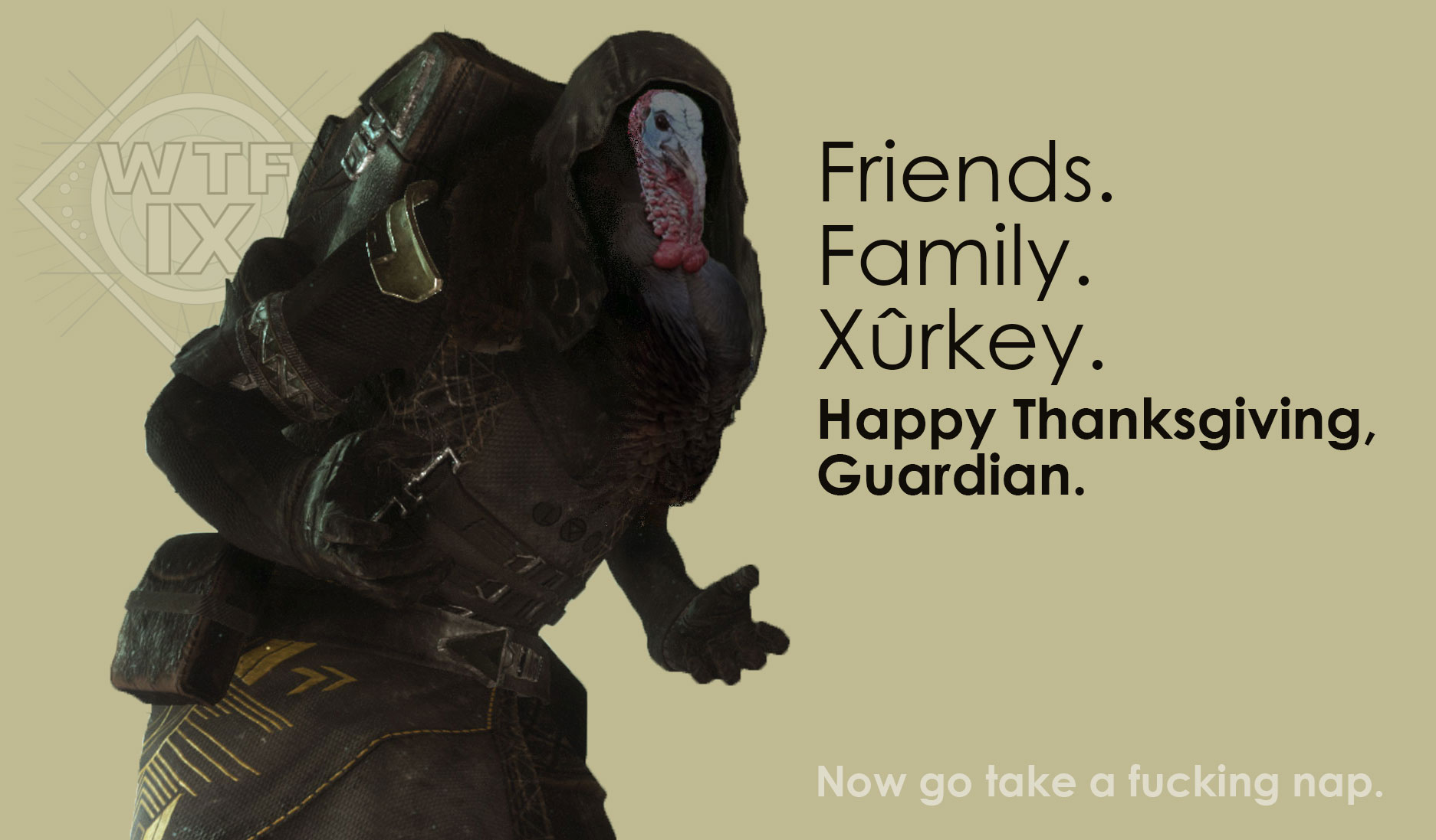 Friends. Family. Xûrkey. Happy Thanksgiving, Gaurdian. Now go take a fucking nap